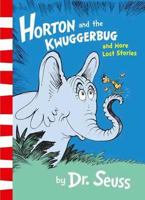 Cover image - Horton And The Kwuggerbug And More Lost Stories
