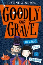 Goodly and Grave in A Bad Case of Kidnap (Goodly and Grave, Book 1) Paperback  by Justine Windsor