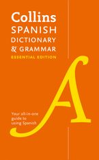 Collins Spanish Essential Dictionary and Grammar: Two books in one Paperback  by Collins Dictionaries