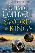 Sword of Kings: The gripping historical fiction bestseller in the Last Kingdom series (The Last Kingdom Series, Book 12)