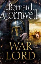 War Lord (The Last Kingdom Series, Book 13)