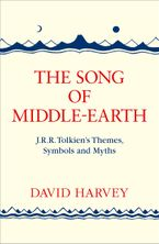 the-song-of-middle-earth-j-r-r-tolkiens-themes-symbols-and-myths