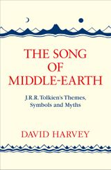 The Song of Middle-earth: J. R. R. Tolkien's Themes, Symbols and Myths