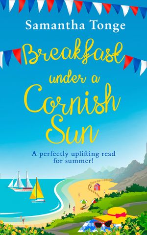 Breakfast Under A Cornish Sun: The perfect romantic comedy for summer book image