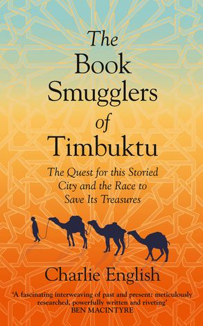 Cover image - The Book Smugglers Of Timbuktu: The Quest for this Storied City and the Race to Save Its Treasures