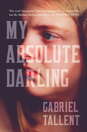 My Absolute Darling - Gabriel Tallent