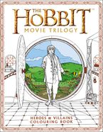 The Hobbit Movie Trilogy Colouring Book: Heroes and Villains Paperback  by Warner Brothers
