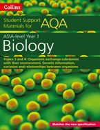 AQA A Level Biology Year 1 & AS Topics 3 and 4: Organisms exchange substances with their environment, Genetic information, variation and relationships between organisms (Collins Student Support Materials)