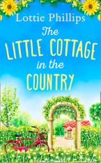 The Little Cottage in the Country eBook DGO by Lottie Phillips