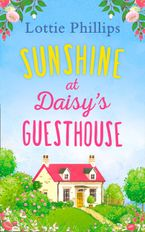 Sunshine at Daisy's Guesthouse eBook DGO by Lottie Phillips
