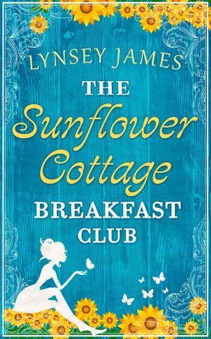 The Sunflower Cottage Breakfast Club (A Luna Bay novel) book image