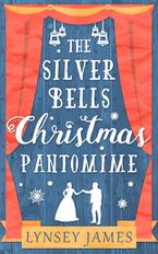 The Silver Bells Christmas Pantomime (A Luna Bay novel) eBook DGO by Lynsey James