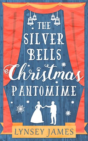 The Silver Bells Christmas Pantomime (A Luna Bay novel) book image