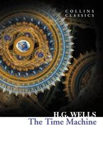 The Time Machine (Collins Classics) Paperback  by H. G. Wells