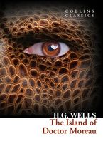 The Island of Doctor Moreau (Collins Classics) Paperback  by H. G. Wells