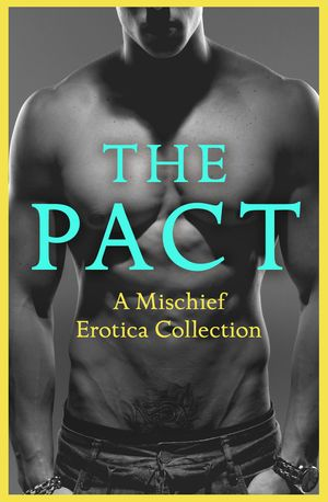 The Pact: A Mischief Erotica Collection book image