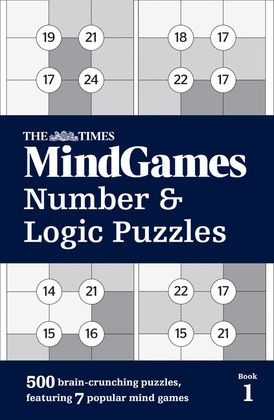 The Times MindGames Number and Logic Puzzles Book 1: 500 brain-crunching puzzles, featuring 7 popular mind games (The Times Puzzle Books)