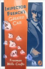 Inspector French's Greatest Case (Inspector French Mystery) Paperback  by Freeman Wills Crofts