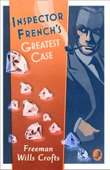 Inspector French's Greatest Case (Inspector French Mystery)