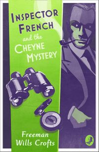 inspector-french-and-the-cheyne-mystery-inspector-french-mystery-book-2