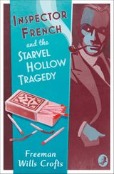 Inspector French and the Starvel Hollow Tragedy (Inspector French Mystery)