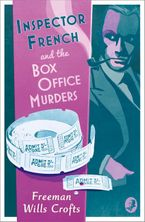 Inspector French and the Box Office Murders (Inspector French Mystery, Book 5) eBook  by Freeman Wills Crofts