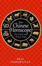 Your Chinese Horoscope for Each and Every Year Paperback  by Neil Somerville