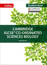 Cambridge IGCSE® Co-ordinated Sciences Biology Student Book (Collins Cambridge IGCSE)