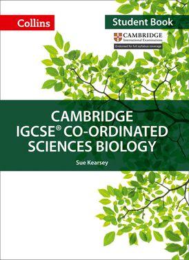 Cambridge IGCSE™ Co-ordinated Sciences Biology Student's Book (Collins Cambridge IGCSE™)