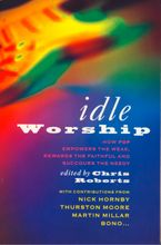 Idle Worship (Text Only Edition) eBook  by Chris Roberts