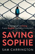 Saving Sophie: A compulsively twisty psychological thriller that will keep you gripped to the very last page Paperback  by Sam Carrington