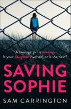 Saving Sophie: A compulsively twisty psychological thriller that will keep you gripped to the very last page eBook  by Sam Carrington