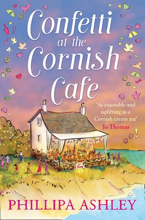 Confetti at the Cornish Café: The perfect summer romance for 2018  (The Cornish Café Series, Book 3) book image