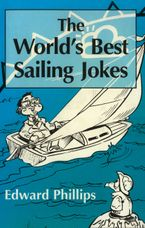 The World's Best Sailing Jokes eBook  by Edward Phillips
