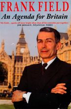 An Agenda for Britain eBook  by Frank Field