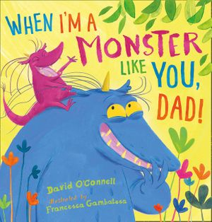 When I'm a Monster Like You, Dad book image