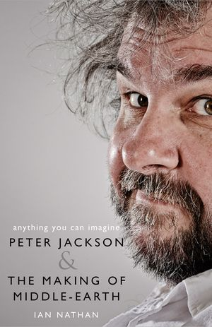 Anything You Can Imagine: Peter Jackson and the Making of Middle-earth book image