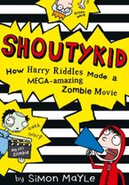 how-harry-riddles-made-a-mega-amazing-zombie-movie-shoutykid-book-1
