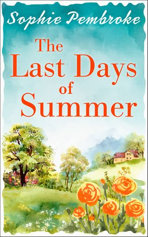 The Last Days of Summer: The best feel-good summer read for 2017 book image