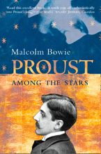 proust-among-the-stars-how-to-read-him-why-read-him