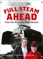 Full Steam Ahead: How the Railways Made Britain