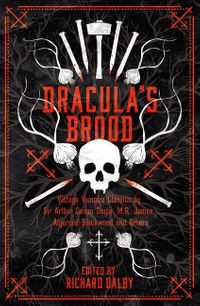 draculas-brood-neglected-vampire-classics-by-sir-arthur-conan-doyle-m-r-james-algernon-blackwood-and-others-collins-chillers