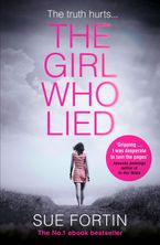 The Girl Who Lied: The bestselling psychological drama eBook DGO by Sue Fortin