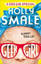 Holly Smale - Geek Girl Special (2) - Sunny Side Up