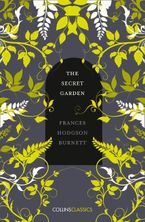 The Secret Garden (Collins Classics) Paperback  by Frances Hodgson Burnett