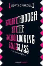 Through The Looking Glass (Collins Classics) Paperback  by Lewis Carroll