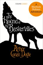 The Hound of the Baskervilles: A Sherlock Holmes Adventure (Collins Classics) Paperback  by Sir Arthur Conan Doyle