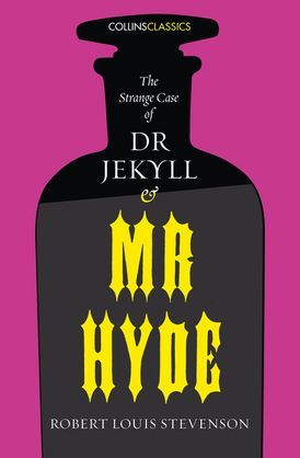 The Strange Case of Dr Jekyll and Mr Hyde (Collins Classics)