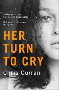 her-turn-to-cry-a-gripping-psychological-thriller-with-twists-you-wont-see-coming