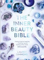 The Inner Beauty Bible: Mindful rituals to nourish your soul Paperback  by Laurey Simmons